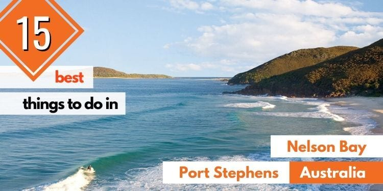 15 Best Things to Do in Nelson Bay, Port Stephens (New South Wales, Australia)