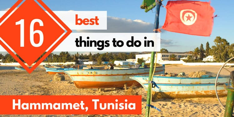 16 Best Things to Do in Hammamet (Tunisia, Africa)