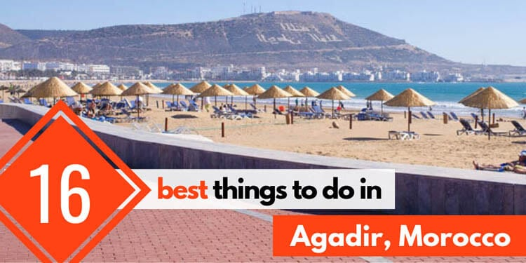 16 Best Things to Do in Agadir (Morocco, Africa)